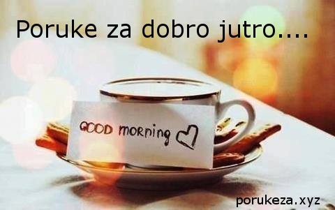 poruke za dobro jutro